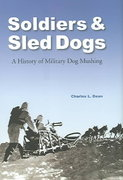 Soldiers and Sled Dogs 0 9780803217287 0803217285