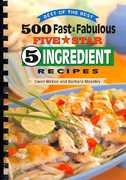 500 Fast & Fabulous Five Star 5 Ingredient Recipes 0 9781934193051 1934193054