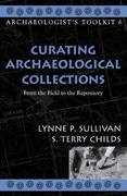 Curating Archaeological Collections 1st Edition 9780759100244 0759100241