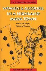 Women and Alcohol in a Highland Maya Town 2nd Edition 9780292721043 0292721048