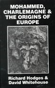 Mohammed, Charlemagne, and the Origins of Europe 1st Edition 9780801492624 0801492629