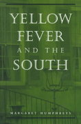Yellow Fever and the South 1st Edition 9780801861963 0801861969