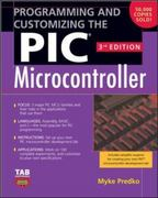 Programming and Customizing the PIC Microcontroller 3rd edition 9780071472876 0071472878
