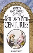 Sports and Games of the 18th and 19th Centuries 0 9780313316104 0313316104