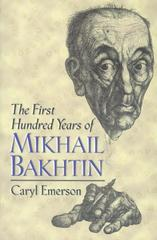 The First Hundred Years of Mikhail Bakhtin 0 9780691069760 069106976X