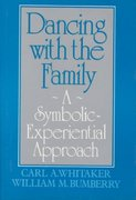 Dancing with the Family: A Symbolic-Experiential Approach 1st Edition 9781135470845 1135470847