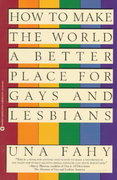 How to Make the World a Better Place for Gays and Lesbians 0 9780446670418 0446670413
