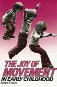 The Joy of Movement in Early Childhood 0 9780807726914 0807726915