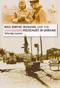 Nazi Empire-Building and the Holocaust in Ukraine 1st Edition 9780807858639 0807858633