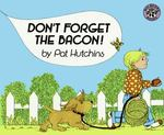 Don't Forget the Bacon! 0 9780808526919 080852691X