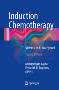 Induction Chemotherapy 2nd Edition 9783319287737 3319287737