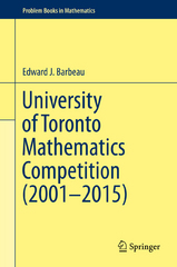 University of Toronto Mathematics Competition (2001–2015) 1st Edition 9783319281063 3319281062
