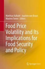Food Price Volatility and Its Implications for Food Security and Policy 1st Edition 9783319281995 3319281992