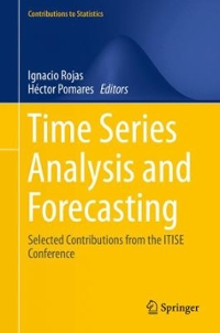 Time Series Analysis and Forecasting 1st Edition 9783319287232 3319287230