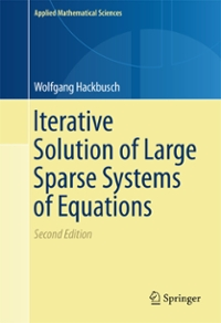 Iterative Solution of Large Sparse Systems of Equations 2nd Edition 9783319284835 3319284835