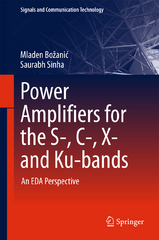 Power Amplifiers for the S-, C-, X- and Ku-bands 1st Edition 9783319283760 3319283766