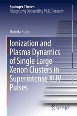 Ionization and Plasma Dynamics of Single Large Xenon Clusters in Superintense XUV Pulses 1st Edition 9783319286495 3319286498