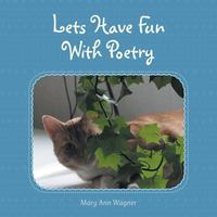 Let S Have Fun with Poetry 1st Edition 9781504959810 1504959817