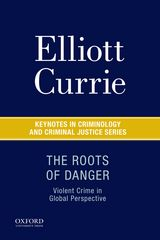 The Roots of Danger: Violent Crime in Global Perspective 1st Edition 9780190609443 0190609443