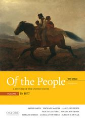 Of the People: A History of the United States, Volume I: To 1877, with Sources 3rd Edition 9780190297848 0190297840