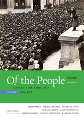 Of the People: A History of the United States, Volume 2: Since 1865, with Sources 3rd Edition 9780190297855 0190297859