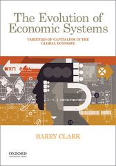 The Evolution of Economic Systems: Varieties of Capitalism in the Global Economy 1st Edition 9780190260606 0190260602