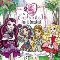 Ever after High: an Enchanted Pop-Up Scrapbook 1st Edition 9780316377188 031637718X