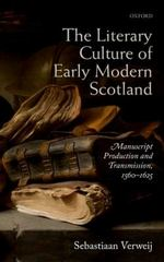 The Literary Culture of Early Modern Scotland 1st Edition 9780198757290 0198757298