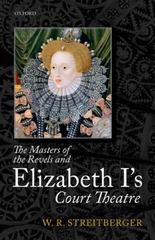 The Masters of the Revels and Elizabeth I's Court Theatre 1st Edition 9780191030406 0191030406