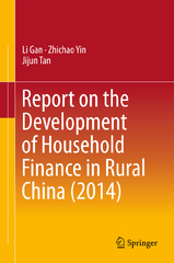 Report on the Development of Household Finance in Rural China (2014) 1st Edition 9789811004094 9811004099