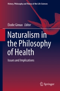 Naturalism in the Philosophy of Health 1st Edition 9783319290911 3319290916