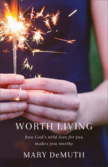 Worth Living 1st Edition 9781493401475 1493401475