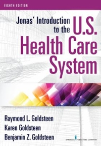 Jonas' Introduction to the U.S. Health Care System, 8th Edition 8th Edition 9780826131751 0826131751