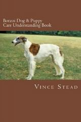 Borzoi Dog and Puppy Care Understanding Book 1st Edition 9781329726055 1329726057