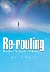 Re-Routing 1st Edition 9781504914352 150491435X