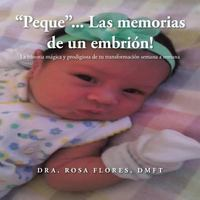Peque... Las Memorias de un Embrion! 1st Edition 9781504962094 1504962095