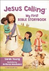 Jesus Calling My First Bible Storybook 1st Edition 9780718076054 0718076052