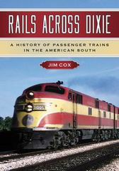 Rails Across Dixie 1st Edition 9781476666013 1476666016