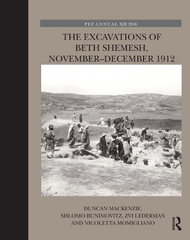 The Excavations of Beth Shemesh, November–December 1912 1st Edition 9781317247951 1317247957