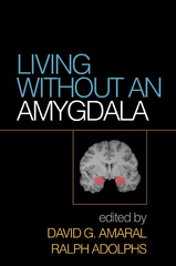 Living without an Amygdala 1st Edition 9781462525959 1462525954
