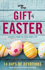 The Gift of Easter: 14 Days of Devotions 1st Edition 9780310752455 0310752450