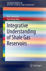 Integrative Understanding of Shale Gas Reservoirs 1st Edition 9783319292960 331929296X