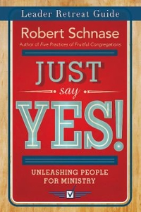 Just Say Yes! Leader Retreat Guide 1st Edition 9781501825262 1501825267