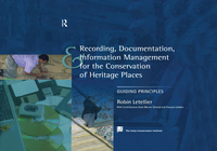 Recording, Documentation and Information Management for the Conservation of Heritage Places 1st Edition 9781317742944 131774294X