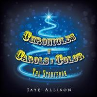 Chronicles of Carols in Color 1st Edition 9781504964487 1504964489