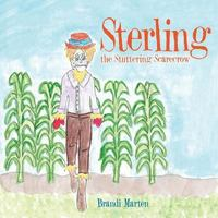 Sterling the Stuttering Scarecrow 1st Edition 9781504968829 1504968824
