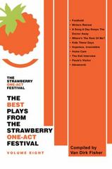 The Best Plays from the Strawberry One-Act Festival Volume Eight 1st Edition 9781491784525 1491784520