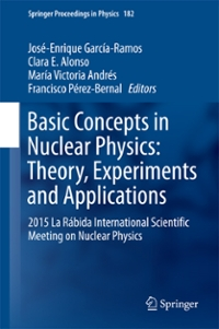 Basic Concepts in Nuclear Physics: Theory, Experiments and Applications 1st Edition 9783319211916 3319211919
