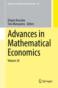 Advances in Mathematical Economics Volume 20 1st Edition 9789811004766 9811004765