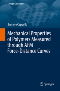 Mechanical Properties of Polymers Measured through AFM Force-Distance Curves 1st Edition 9783319294599 3319294598